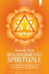 Alexander Toskar Riallineamento spirituale.  Nuove dimensioni della guarigione spirituale secondo il guaritore russo Pjotr Elkunoviz
