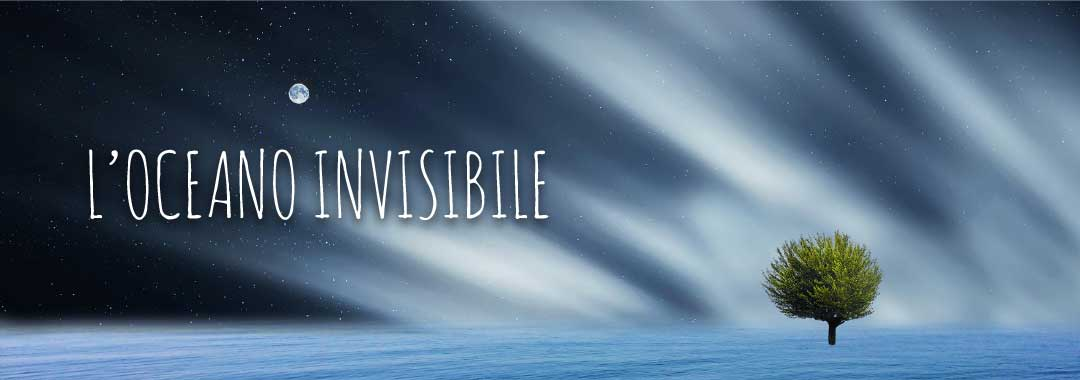L'Oceano Invisibile